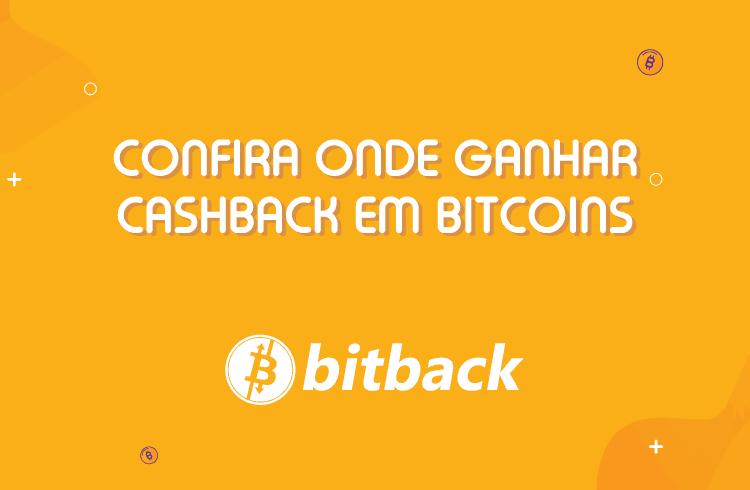 Confira onde ganhar cashback em Bitcoins com o Bitback