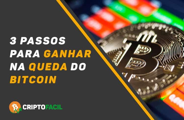 3 passo simples para ganhar na queda do Bitcoin