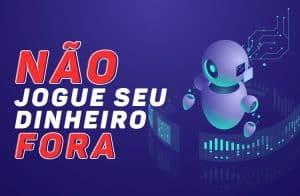 BOTS DE CRIPTOMOEDAS: NÃO JOGUE SEU DINHEIRO FORA!