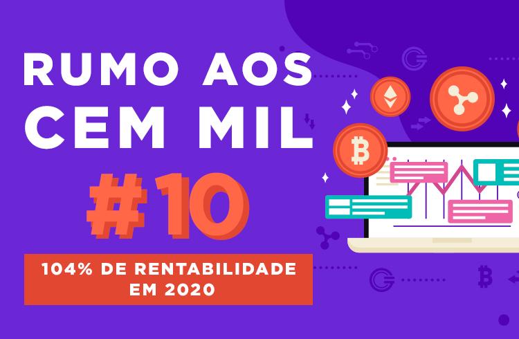 Rumo aos 100 Mil #10   104% de rentabilidade no Bitcoin em 2020
