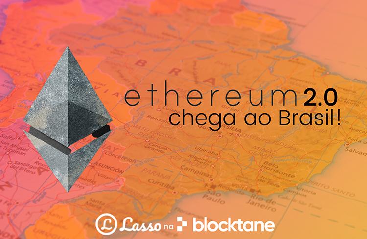 As vantagens do Ethereum 2.0 chegam ao Brasil com a Lasso na Blocktane