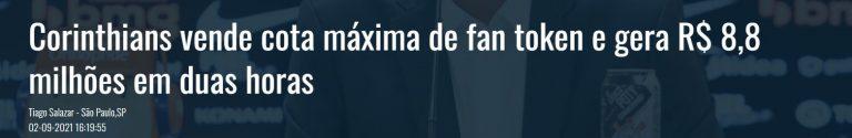 Manchete diz que o time de futebol Corinthians vendeu sua cota máxima de fan tokens e gerou R$ 8,8 milhões de faturamento em duas horas. Imagem: Gazeta